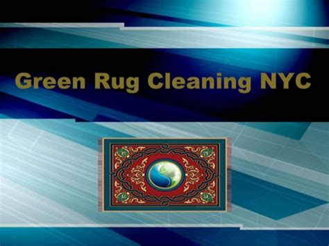 rug cleaners nyc green rug cleaning nyc