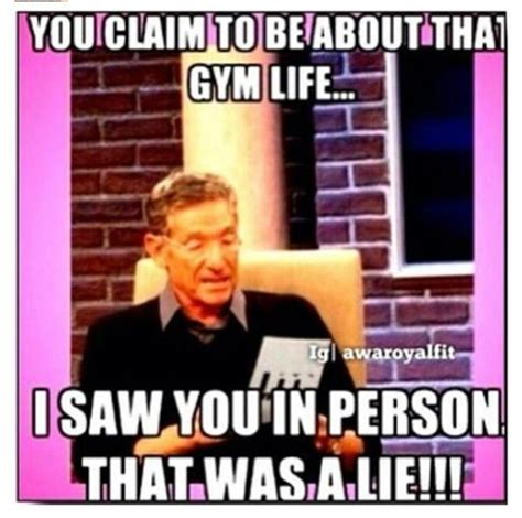 Gym Life Meme - you claim to be about that gym life pictures photos and