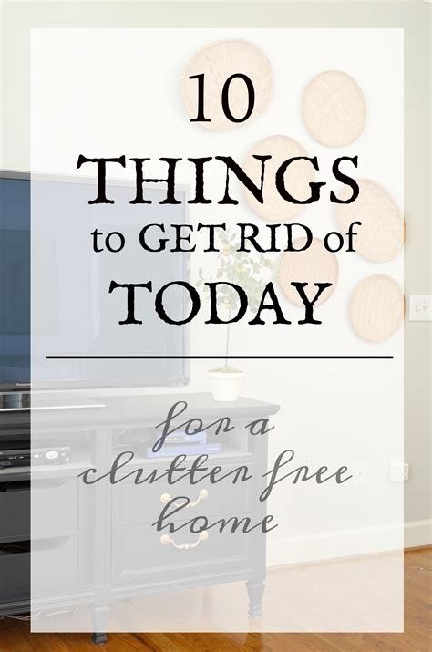 things to get rid of 10 things to get rid of today at home with the barkers