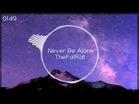 never be alone never be alone thefatrat littleedm youtube