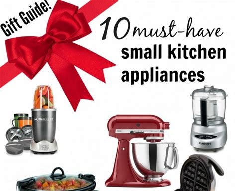 must have kitchen appliances 2016 gift guide 10 must have small kitchen appliances sondra