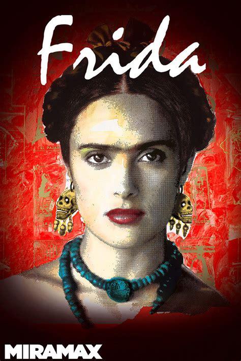frida kahlo biography movie frida 2002 rotten tomatoes