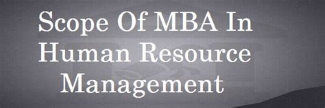 Technology Management Mba Scope by Mba In Human Resource Management 2017 Scope Placement