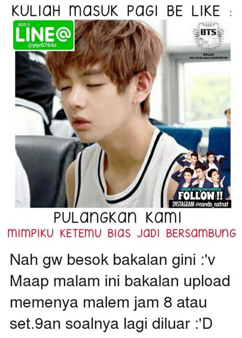 Meme Comic Kpop kuliah masuk pagi be like add line bts meme kpop indonesia