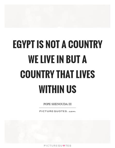 Egypt Quotes | Egypt Sayings | Egypt Picture Quotes