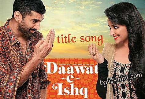 daawat  ishq lyrics title song javed ali sunidhi chauhan