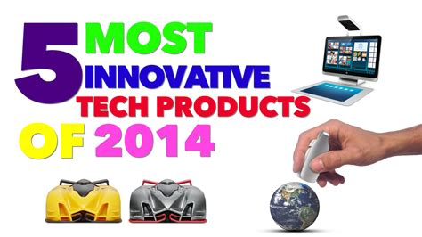 new tech product ideas top 5 most innovative tech products of 2014 youtube