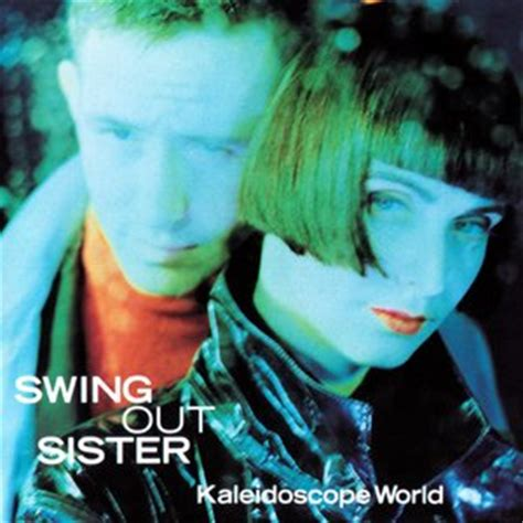 swing out sister kaleidoscope world swing out sister am i the same girl listen watch