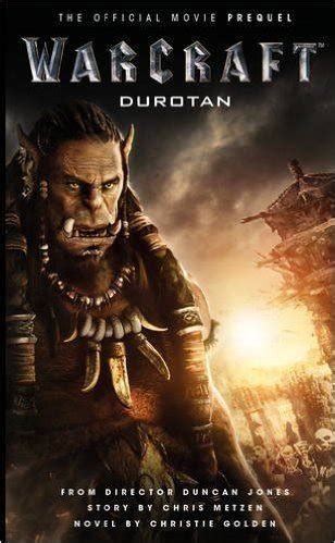 libro warcraft the official movie review warcraft durotan superior realities