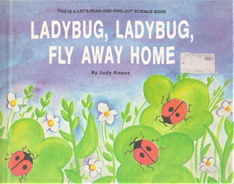 ladybug ladybug fly away home by judy hawes illustrated by