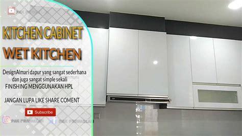 design wet kitchen almari dapur minimalis finishing hpl youtube