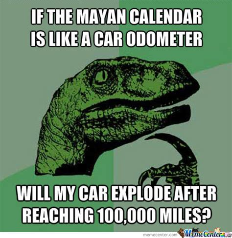 Calendar Meme Mayan Calendar Memes Best Collection Of Mayan
