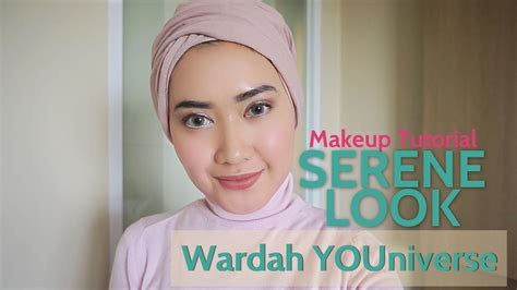 tutorial make up wardah you tube wardah youniverse serene look makeup tutorial
