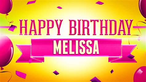 imagenes de happy birthday melissa happy birthday melissa youtube