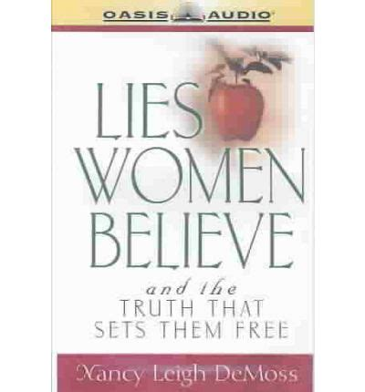 lies believe and the that sets them free books lies believe and the that sets them free