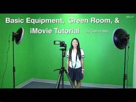 basic tutorial of imovie how to use basic camera equipments green room and imovie