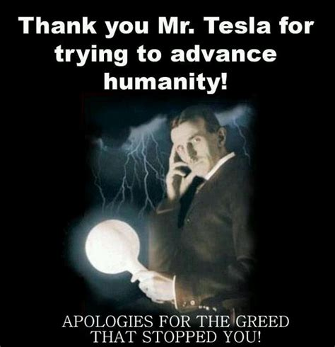 Tesla Jokes Think Of Where We Would Be Today If Only Nikola Tesla