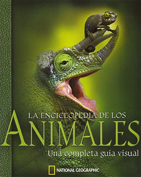 enciclopedia de los animales 848298604x librer 237 a desnivel la enciclopedia de los animales vv aa