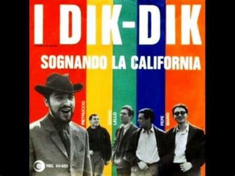 sognando california testo sognando la california dik dik musica e