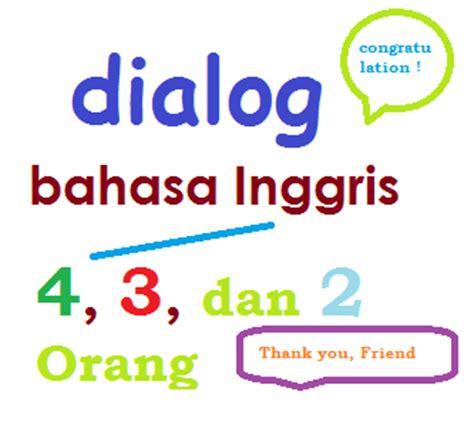 dialog interaktiv bahasa inggris dialog percakapan bahasa inggris 3 orang berita terbaru