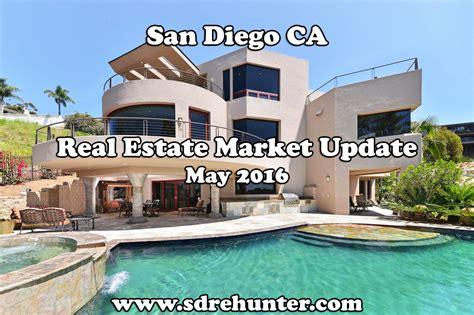 san diego housing market san diego ca real estate market update may 2016