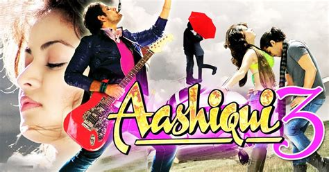 Film India Aashiqui 3 | aashiqui 3 2015 full movie sneha ullal hindi movies