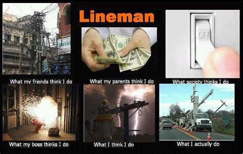 Power Lineman Memes - perfect lineman what people think i do my life pinterest lineman people and my husband