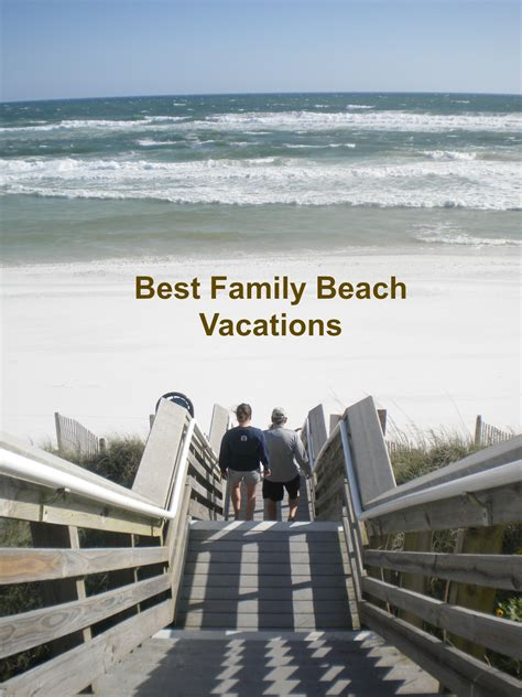 best vacation beaches best family vacations our family s favorite