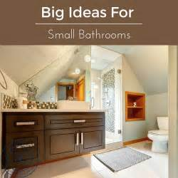 Ideas For Small Bathroom Design Big Ideas For Small Bathrooms