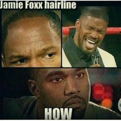 Jamie Foxx Meme - good hairline jokes kappit