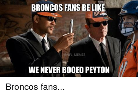 Bronco Meme - 25 best memes about broncos fans be like broncos fans