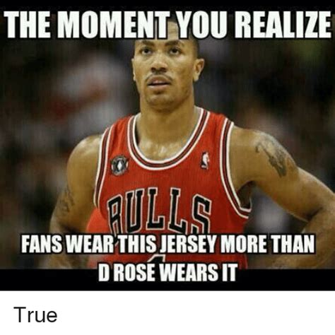 Derrick Rose Jersey Meme - themoment you realize fanswearthisjersey more than d rose
