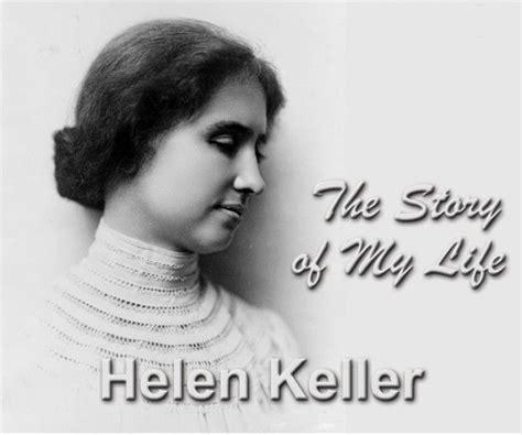 biography of helen keller in summary έλεν κέλερ η τυφλή και κωφάλαλη κοπέλα που έμαθε να