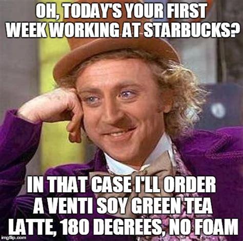 Starbucks Meme - 25 hilarious starbucks meme that are way too real