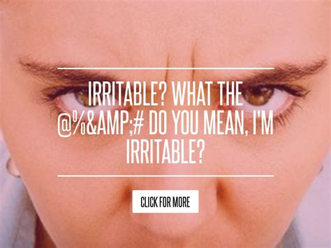 Irritable What The Do You Im Irritable irritable what the do you i m irritable