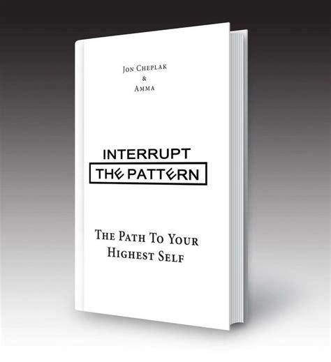 interrupt the pattern book 58 best interrupt the pattern www interruptthepattern