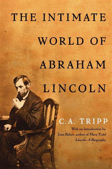 the intimate world of the intimate world of abraham lincoln ebook by c a tripp jean baker official publisher page