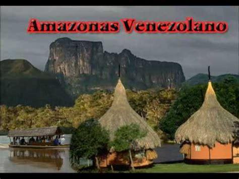 imagenes del estado amazonas venezuela amazonas venezolano youtube