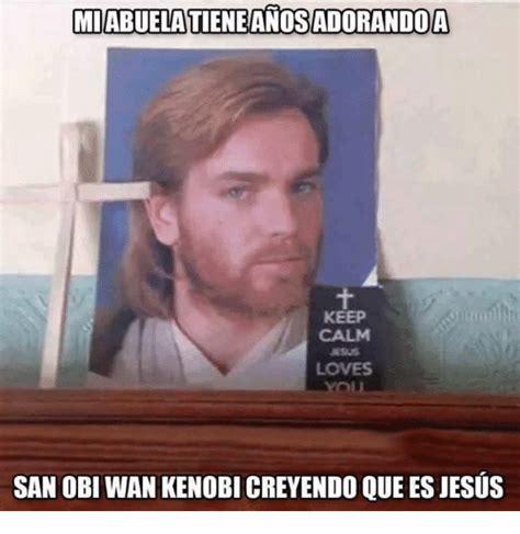 Obi Wan Meme - 25 best memes about jesus and obi wan kenobi jesus and