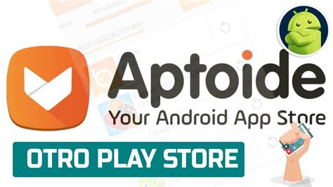 aptoide google play store aptoide la alternativa a google play store para apps android