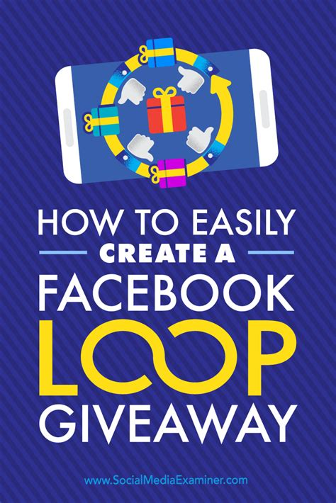 How To Facebook Giveaway - how to easily create a facebook loop giveaway social media examiner
