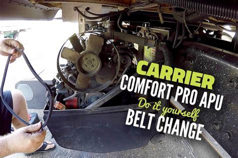 carrier comfort pro carrier comfort pro apu alternator belt change apu