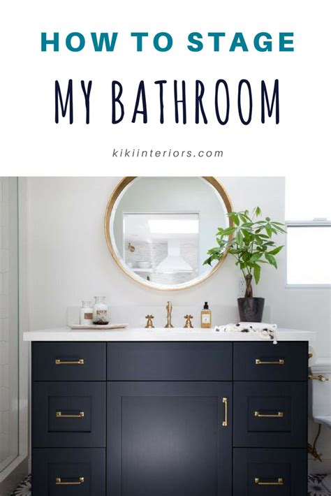 how to stage a bathroom how to stage my bathroom interiorsbykiki com