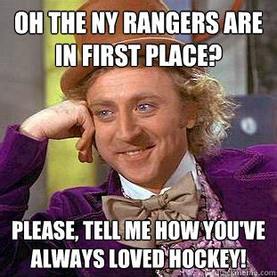 Ny Memes - oh the ny rangers are in first place please tell me how you ve always loved hockey