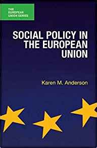 standard social policy in europe and the united states books social policy in the european union the
