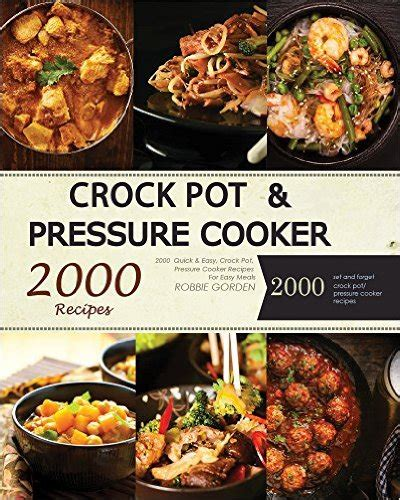 crock pot pressure cooker beginner s cookbook manual this guide includes a 30 day crock pot pressure cooker meal plan books 17 kindle freebies 130 work from home ideas healthy
