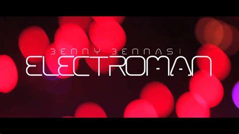 benny benassi ft t electroman 2011 hq benny benassi ft t electroman hd aleatoriox