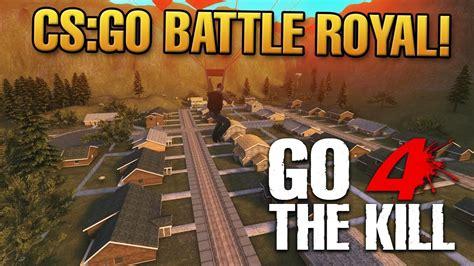 4 the of go l d battleroyale v cs go