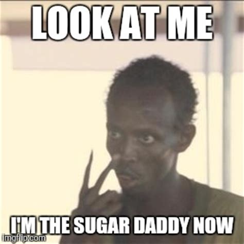 Sugar Daddy Meme - my so is a server and we re both in college she s broke