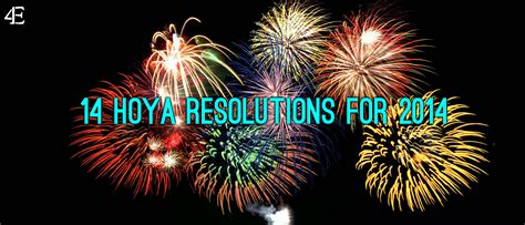 hoya new year 14 hoya resolutions for 2014 the fourth edition the